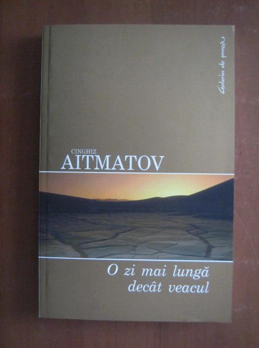 Anticariat: Cinghiz Aitmatov - O zi mai lunga decat veacul