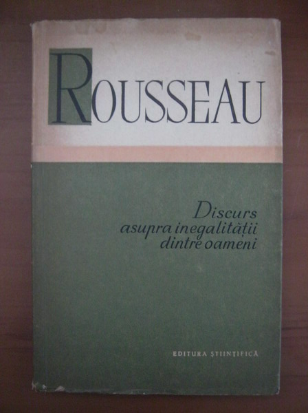 Anticariat: Jean Jacques Rousseau - Discurs asupra inegalitatii dintre oameni