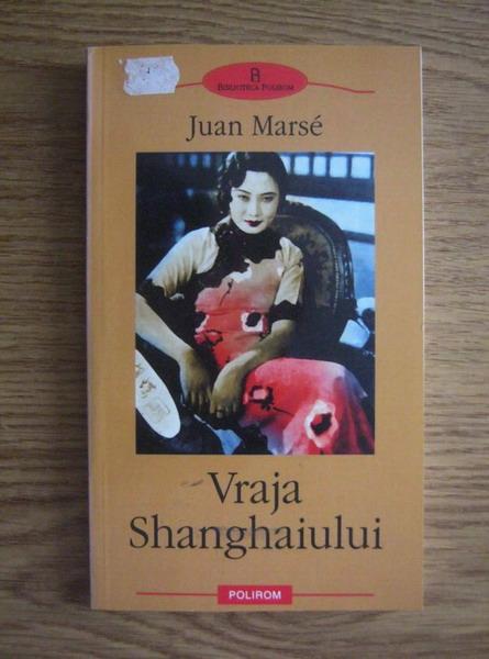 Anticariat: Juan Marse - Vraja Shanghaiului