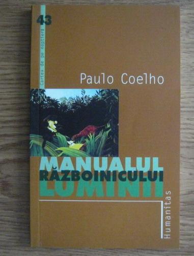 Anticariat: Paulo Coelho - Manualul razboinicului luminii