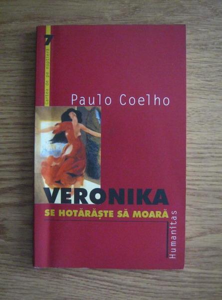 Anticariat: Paulo Coelho - Veronika se hotaraste sa moara
