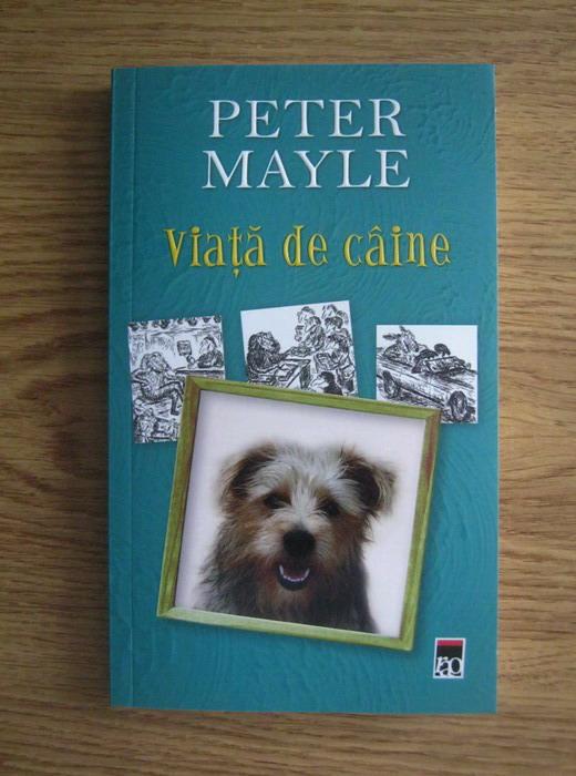 Anticariat: Peter Mayle - Viata de caine