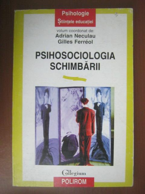 Anticariat: Adrian Neculau - Psihosociologia schimbarii