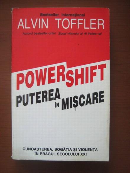 Anticariat: Alvin Toffler - Power shift. Puterea in miscare