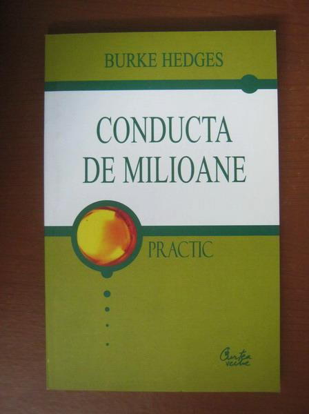 Anticariat: Burke Hedges - Conducta de milioane (editura Curtea Veche, 2003)