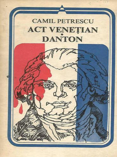 Anticariat: Camil Petrescu - Act venetian. Danton