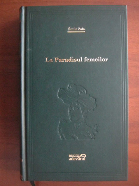 Anticariat: Emile Zola - La paradisul femeilor (Adevarul)