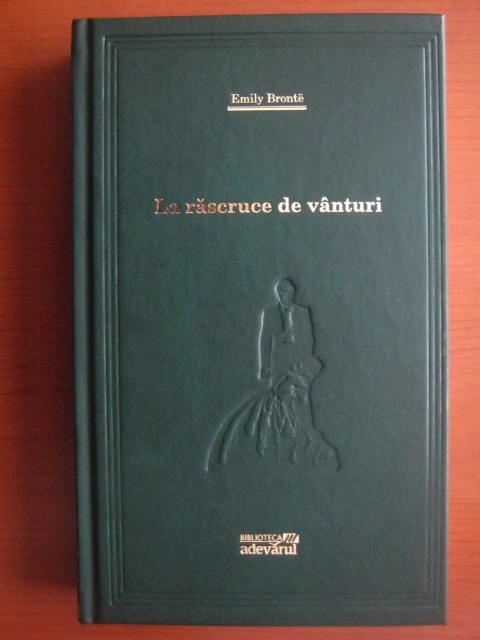 Anticariat: Emily Bronte - La rascruce de vanturi (Adevarul)