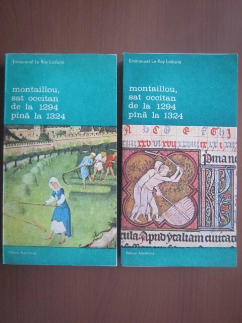 Anticariat: Emmanuel Le Roy Ladurie - Montaillou, sat occitan de la 1294 pana la 1324 (2 volume)