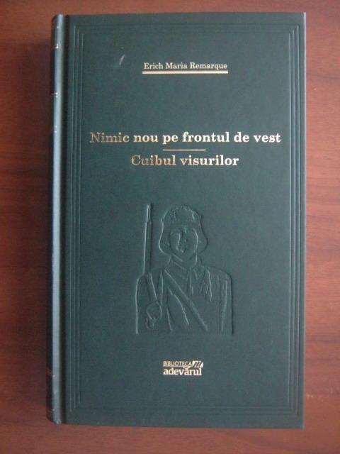 Anticariat: Erich Maria Remarque - Nimic nou pe frontul de vest. Cuibul visurilor (Adevarul)
