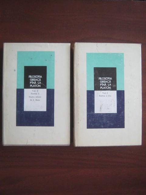 Anticariat: Filosofia greaca pana la Platon (volumul 1, partea 1 si 2)