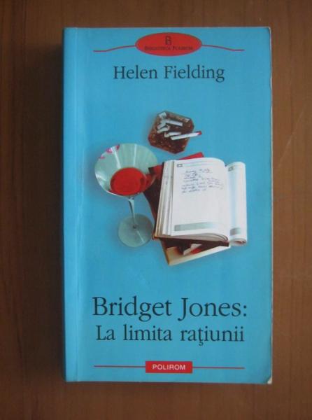 Anticariat: Helen Fielding - Bridget Jones: La limita ratiunii