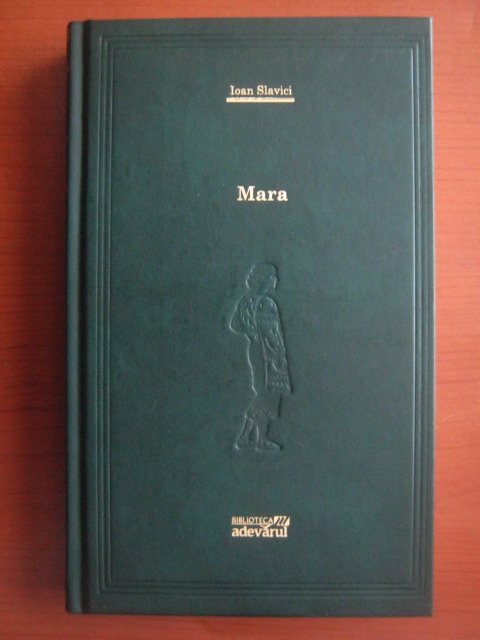 Anticariat: Ioan Slavici - Mara (Adevarul)