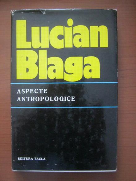 Anticariat: Lucian Blaga - Aspecte antropologice