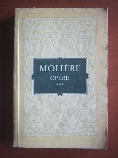 Anticariat: Moliere - Opere (volumul 3)