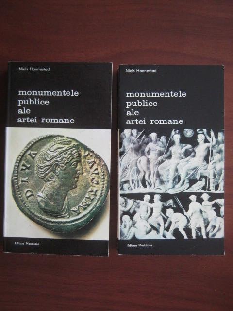 Anticariat: Niels Hannestad - Monumentele publice ale artei romane (2 volume)