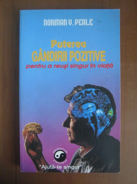 Anticariat: Norman Vincent Peale - Puterea gandirii pozitive