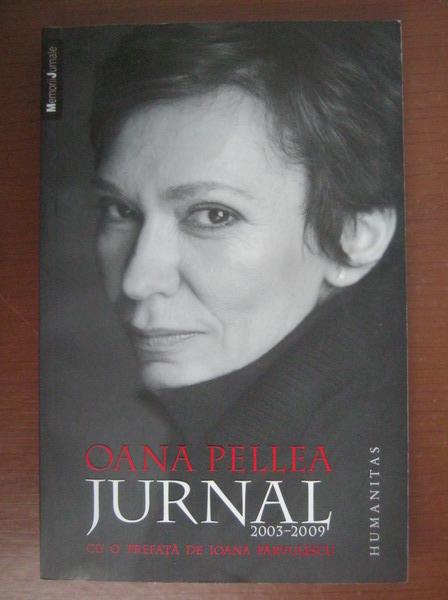 Anticariat: Oana Pellea - Jurnal (2003-2009)