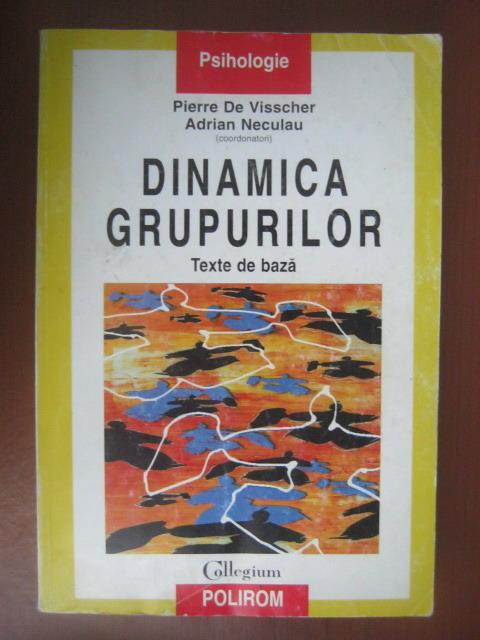Anticariat: Pierre De Visscher - Dinamica grupurilor. Texte de baza