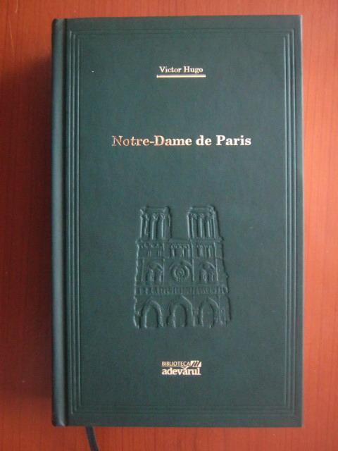 Anticariat: Victor Hugo - Notre-Dame de Paris (Adevarul)