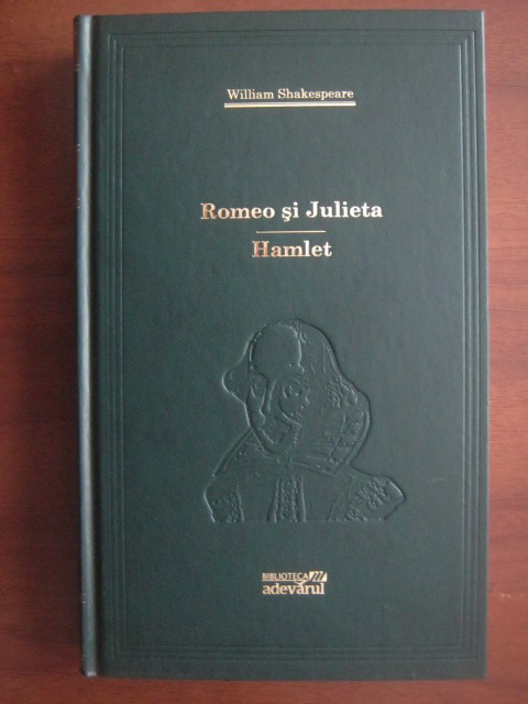 Anticariat: William Shakespeare - Romeo si Julieta. Hamlet (Adevarul)