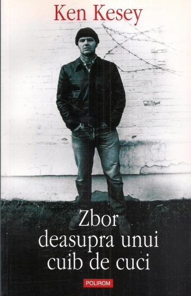 Anticariat: Ken Kesey - Zbor deasupra unui cuib de cuci (ed. Polirom, 2008)