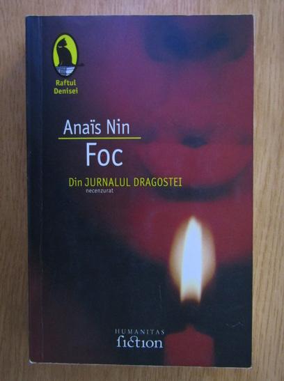 Anticariat: Anais Nin - Foc. Din jurnalul dragostei