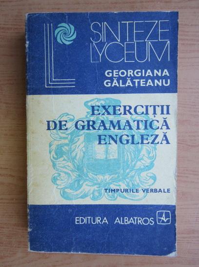 Anticariat: Georgiana Galateanu - Exercitii de gramatica engleza