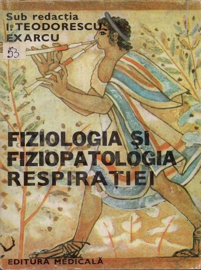 Anticariat: I. Teodorescu Exarcu - Fiziologia si fiziopatologia respiratiei