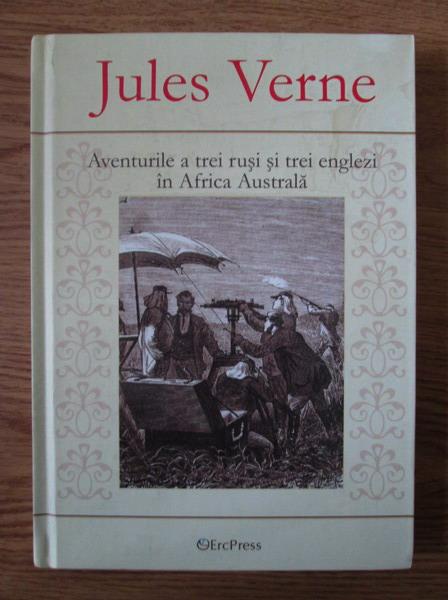 Anticariat: Jules Verne - Aventurile a trei rusi si trei englezi in Africa Australa