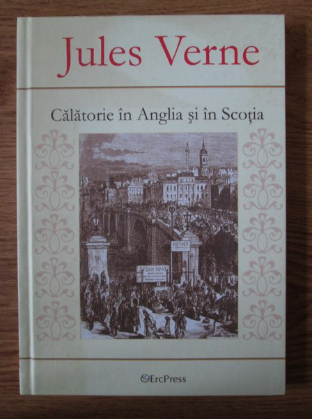 Anticariat: Jules Verne - Calatorie in Anglia si in Scotia
