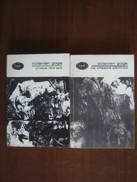 Anticariat: Octavian Goga - Ne cheama pamantul. Cantece fara tara (2 volume)