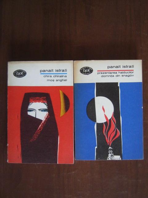 Anticariat: Panait Istrati - Chira Chiralina. Mos Anghel; Prezentarea haiducilor. Domnita din Snagov (2 volume)