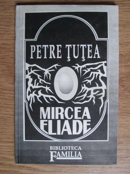 Anticariat: Petre Tutea - Mircea Eliade