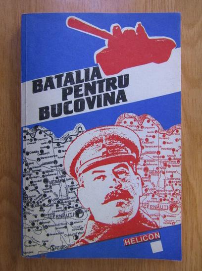 Anticariat: Stelian Neagoe - Batalia pentru Bucovina