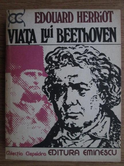 Anticariat: Edouard Herriot - Viata lui Beethoven