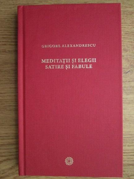 Anticariat: Grigore Alexandrescu - Meditatii si elegii. Satire si fabule