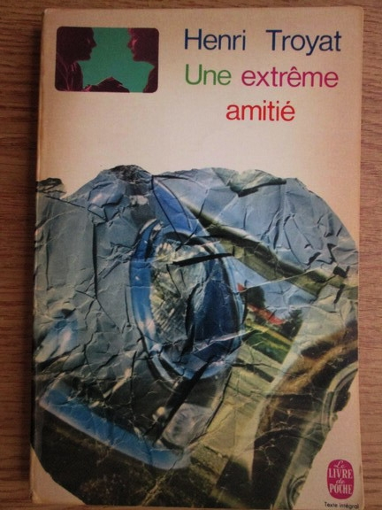 Anticariat: Henri Troyat - Une extreme amitie