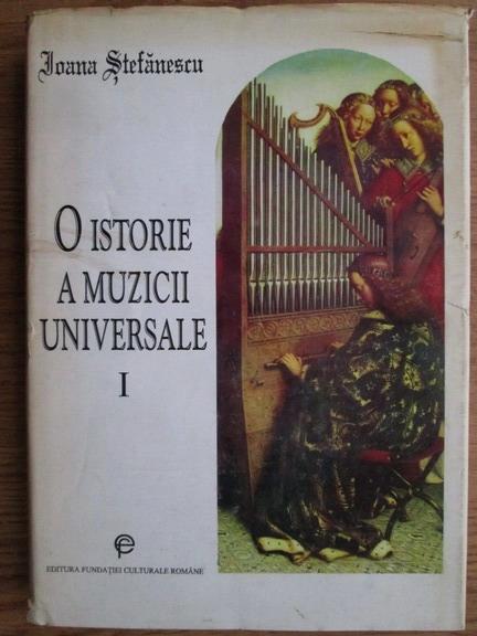 Anticariat: Ioana Stefanescu - O istorie a muzicii universale (volumul 1)