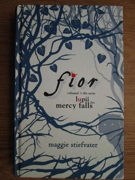 Anticariat: Maggie Stiefvater - Fior (volumul 1)