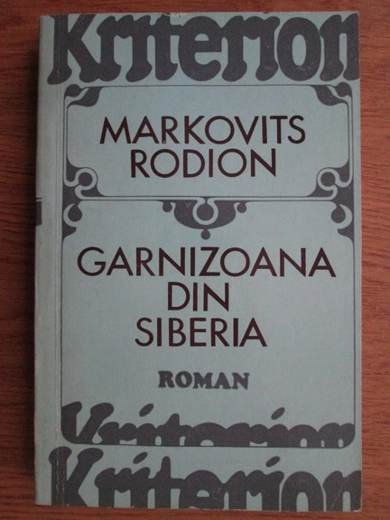 Anticariat: Markovits Rodion - Garnizoana din Siberia