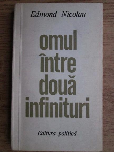 Anticariat: Edmond Nicolau - Omul intre doua infinituri