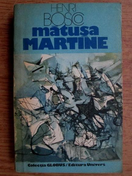 Anticariat: Henri Bosco - Matusa Martine
