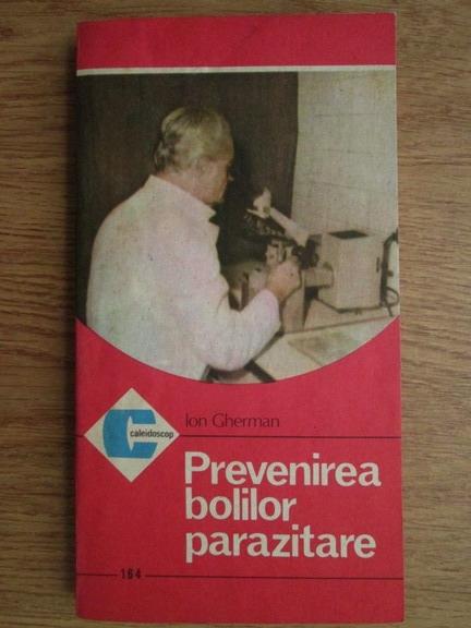 Anticariat: Ion Gherman - Prevenirea bolilor parazitare