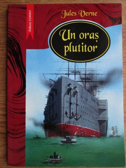 Anticariat: Jules Verne - Un oras plutitor