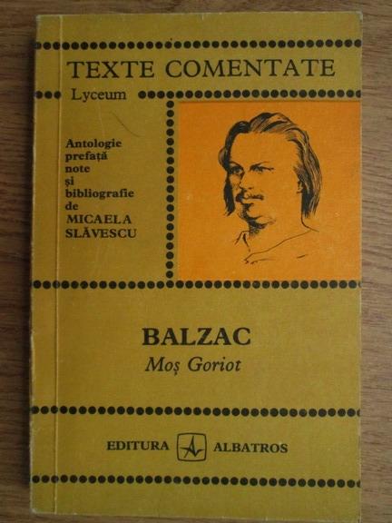 Anticariat: Micaela Slavescu - Balzac. Mos Goriot