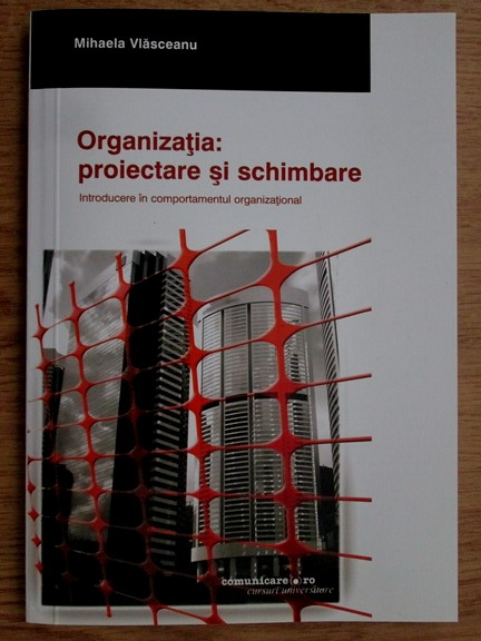 Anticariat: Mihaela Vlasceanu - Organizatia: proiectare si schimbare