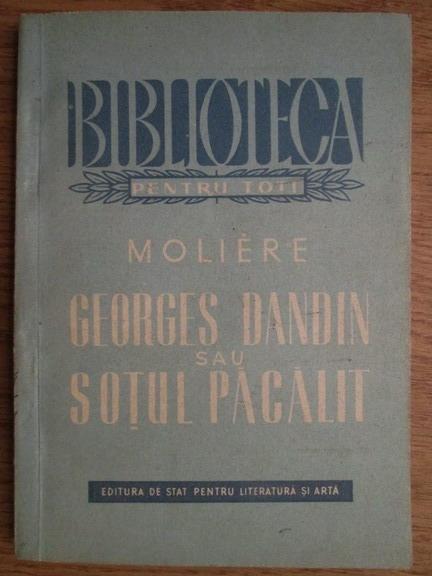 Anticariat: Moliere - Georges Dandin sau sotul pacalit