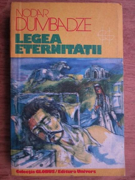 Anticariat: Nodar Dumbadze - Legea eternitatii