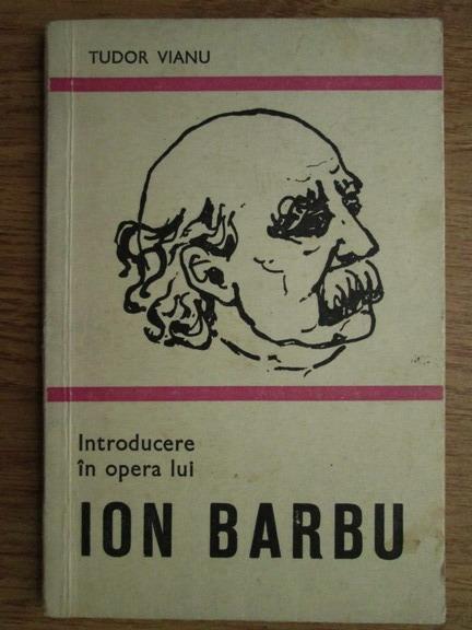 Anticariat: Tudor Vianu - Introducere in opera lui Ion Barbu